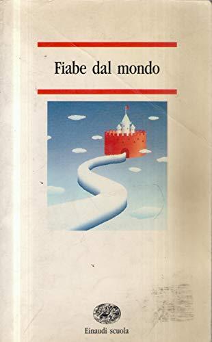 Fiabe dal mondo (Nuove letture) Autori vari