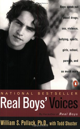 Real Boys' Voices: Boys Speak out about Drugs, Sex, Violence, Bullying, Sports, Girls, School, Parents, and So Much More