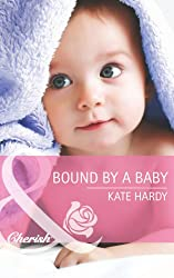 Bound by a Baby (Mills & Boon Cherish)