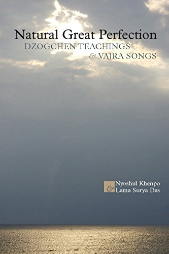 (Natural Great Perfection: Dzogchen Teachings and Vajra Songs)