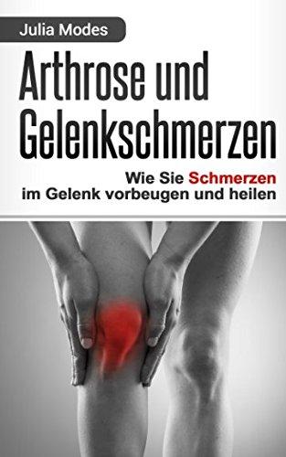 Arthrose Und Gelenkschmerzen  Wie Sie Schmerzen Im Gelenk Vorbeugen Und Heilen