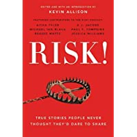 Risk!: 50 True Stories of the Bold Experiences that Define Us