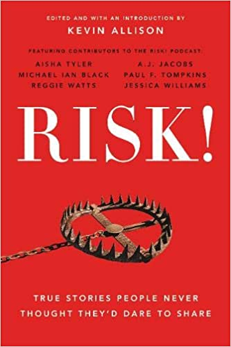 RISK!: True Stories People Never Thought They'd Dare to Share: Kevin