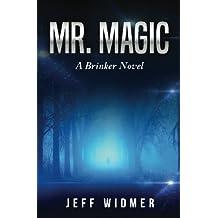 Mr. Magic: A Brinker Novel