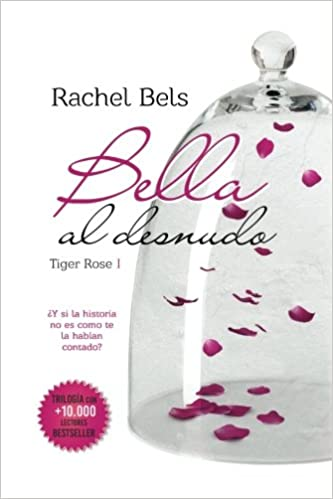 Amazon.com: Bella al desnudo: Tiger Rose I (Volume 1 ...