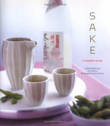 Sake:  A Modern Guide by Beau Timken, Sara Deseran
