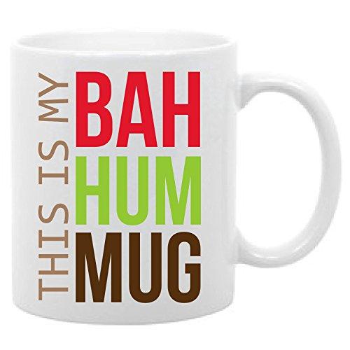 This is My Bah Hum Mug Funny Christmas Gift Coffee Mug 11oz