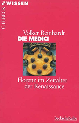 Die Medici: Florenz im Zeitalter der Renaissance
