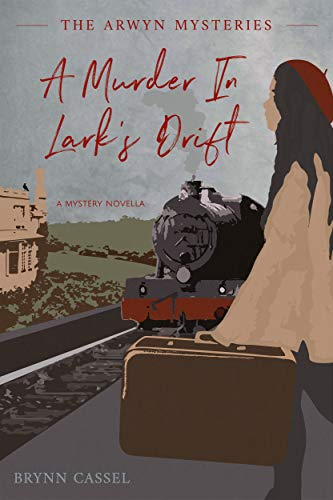 A Murder in Lark's Drift: A Cozy Mystery Novella (The Arwyn Mysteries Book 1) by [Cassel, Brynn]