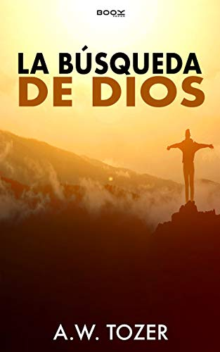 La Búsqueda De Dios Kindle Edition By Aw Tozer Religion