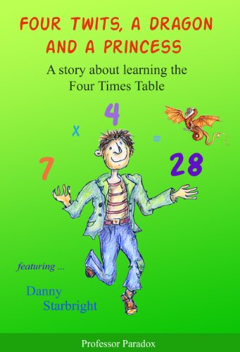 Four Twits A Dragon And A Princess A Story About Learning The Four Times Table The Numberland Tales Help With Times Tables And Multiplication For