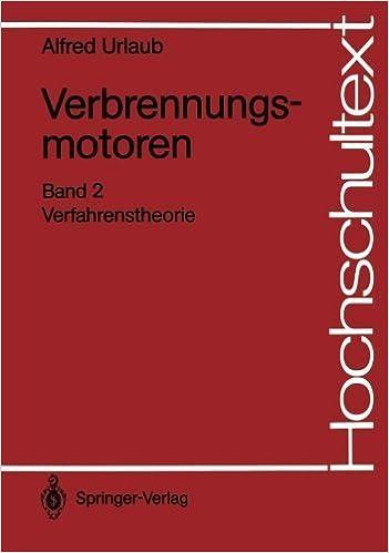 Verbrennungsmotoren: Verfahrenstheorie (Hochschultext) (German Edition) by Urlaub, Alfred (1988)