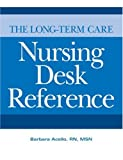 The Long-Term Care Nursing Desk Reference, Acello, Barbara, 1578395410
