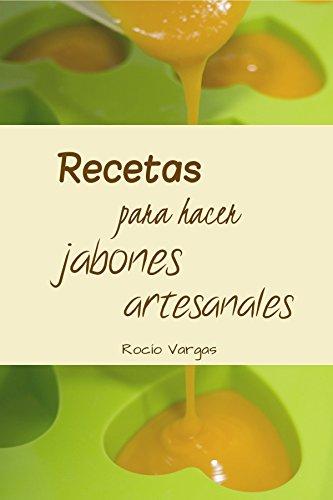 Recetas para hacer jabones artesanales (Spanish Edition)