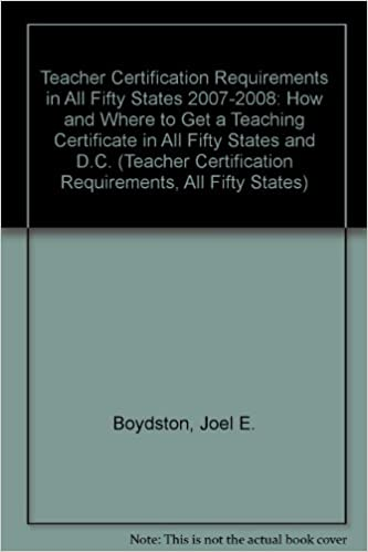 Teacher Certification Requirements in All Fifty States 2007-2008 ...
