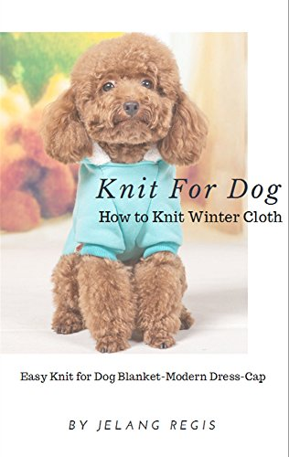 Knit Winter Cloth (Knit Dog Clothes)