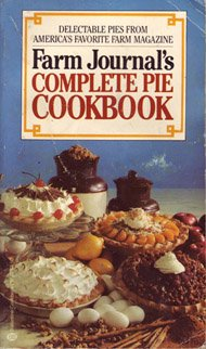 Farm Journal's Complete Pie Cookbook