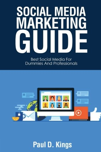 Social Media Marketing Guide  Best Social Media For Dummies And Professionals