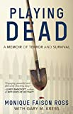 img - for PLAYING DEAD: A Memoir of Terror and Survival book / textbook / text book