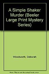 A Simple Shaker Murder (Beeler Large Print Mystery Series)