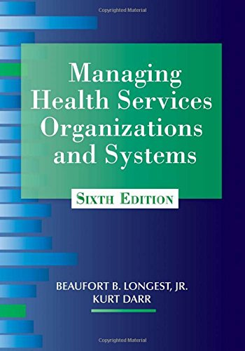 Managing Health Services Organizations and Systems by Health Professions Press