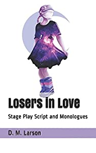 Losers in Love: Stage Play Script and Monologues