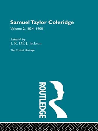 critical essays on samuel taylor coleridge Coleridge's table talk(critical essay) content courtesy of from: the explicator (samuel taylor coleridge)(critical essay) `samuel taylor coleridge.