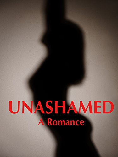 Unashamed: A Romance