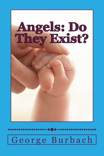 Angels: Do They Exist?: Is There a Guardian Angel for Everyone ? (Catholics in Recovery)