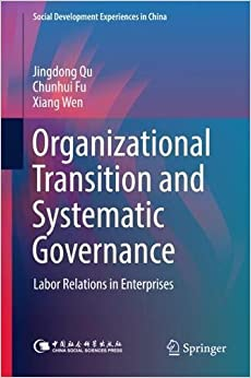 Organizational Transition and Systematic Governance: Labor Relations in Enterprises (Social Development Experiences in China)