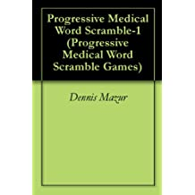 Progressive Medical Word Scramble-1 (Progressive Medical Word Scramble Games)