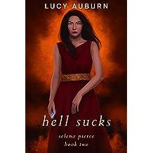 Hell Sucks: A Reverse Harem Urban Fantasy (Selena Pierce Book 2)