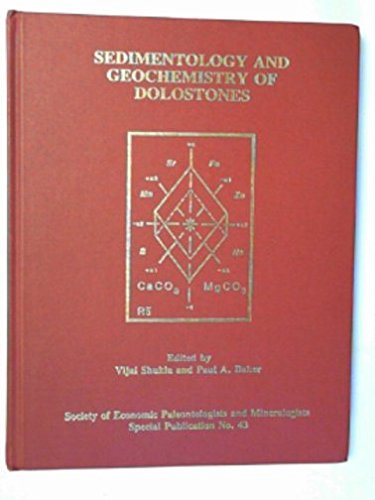 Sedimentology and Geochemistry of Dolostones (SPECIAL PUBLICATION (SOCIETY OF ECONOMIC PALEONTOLOGISTS AND MINERALOGISTS))