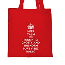 KEEP CALM AND TUNEIN TO 2HOTTY AND THE NORM PURE VIBEZ RADIO Tote Bag