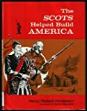 The Scots Helped Build America, Nancy Wallace Henderson, 0671321498