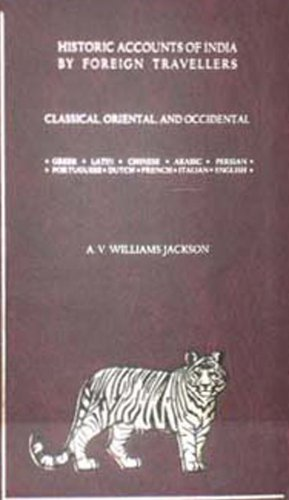 Download History Of India: Historic Accounts Of India By Foreign Travellers Classic, Oriental And Occidental (v. 9) pdf epub