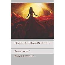 Avana: Tome 3 L'éveil du Dragon rouge