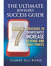 The Ultimate Jeweler's Success Guide: 7 Strategies to Significantly Increase Revenue and Boost Profits