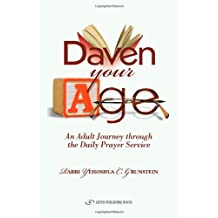 Daven your age: An Adult Journey Through the Daily Prayer Service