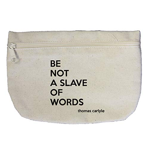 Be Not A Salve Of Words (Thomas Carlyle) Cotton Canvas Makeup Bag