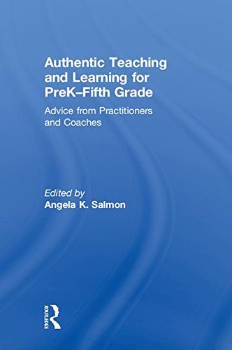 Authentic Teaching and Learning for PreK–Fifth Grade: Advice from Practitioners and Coaches