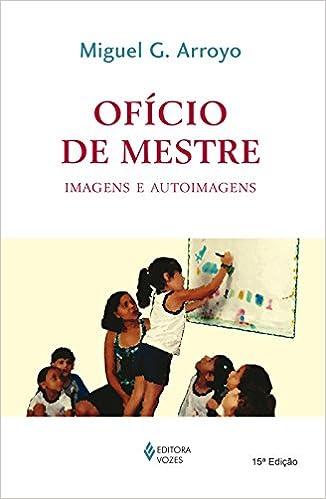 Book Ofício de Mestre. Imagens e Autoimagens (Em Portuguese do Brasil)