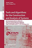 Tools and Algorithms for the Construction and Analysis of Systems: 25th International Conference Front Cover
