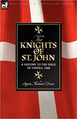 Read Knights of St John: a History to the Siege of Vienna, 1688 PDF, azw (Kindle), ePub