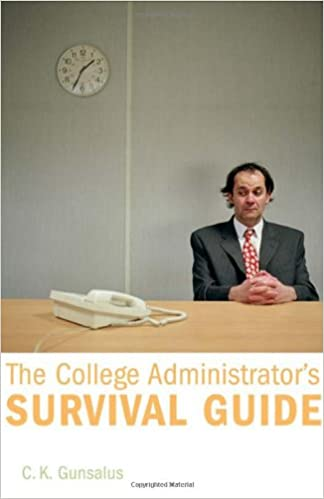 Image result for The College Administrator's Survival Guide by C. K. Gunsalus