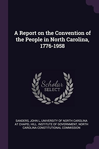 A Report on the Convention of the People in North Carolina, 1776-1958