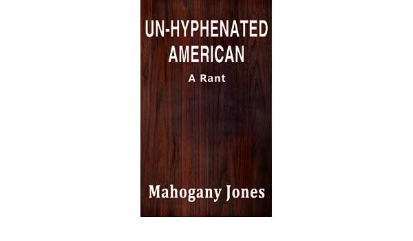 Un-Hyphenated American (A Rant)
