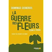 La guerre des fleurs - Codex Ferus