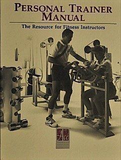 Personal Trainer Manual: The Resource for Fitness Instructors