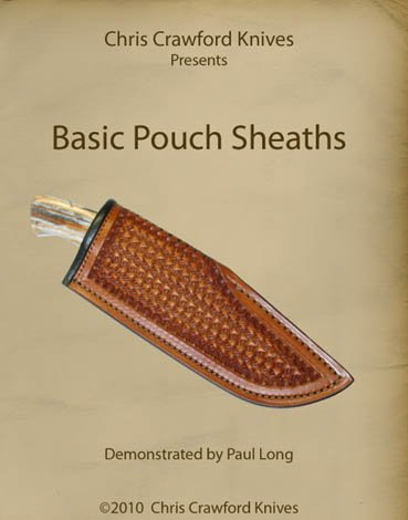 Chris Crawford Knives Presents: Basic Pouch Sheaths